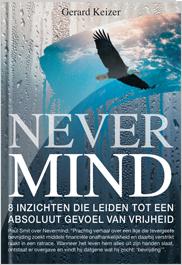 Nevermind - 8 inzichten die leiden tot een absoluut gevoel van vrijheid